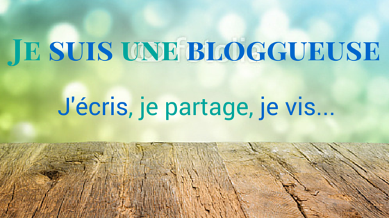 je suis une blogueuse