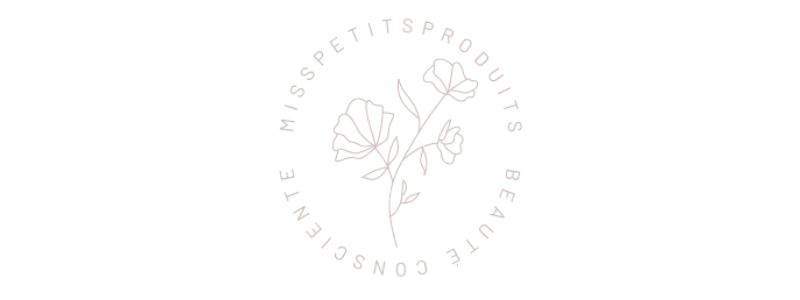 Miss Petits Produits - Blog lifestytle vegan, naturel et cruelty free